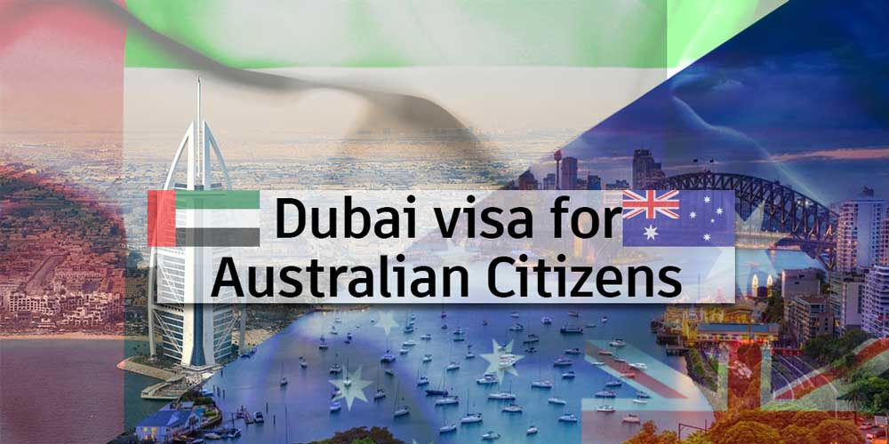 dubai visa requirements for australian citizens